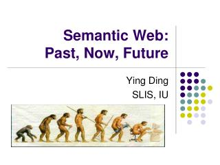 Semantic Web:  Past, Now, Future