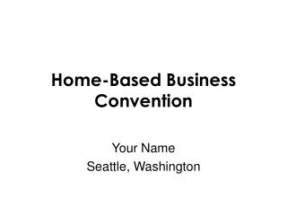 Home-Based Business Convention