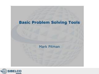 Basic Problem Solving Tools