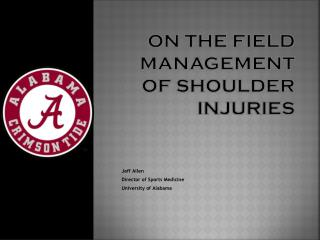 On the Field Management of Shoulder Injuries