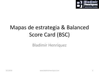 Mapas de estrategia & Balanced Score Card (BSC)