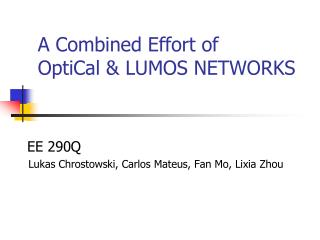 A Combined Effort of  OptiCal & LUMOS NETWORKS