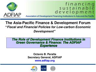 The Role of Development Finance Institutions in Green Governance & Finance: The ADFIAP Experience