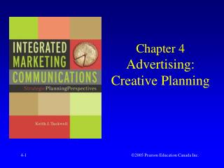 Chapter 4 Advertising: Creative Planning