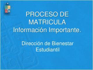 PROCESO DE MATRICULA  Informaci�n Importante.