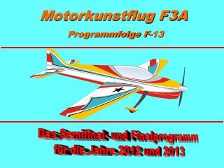 Das Semifinal- und Finalprogramm für die Jahre 2012 und 2013