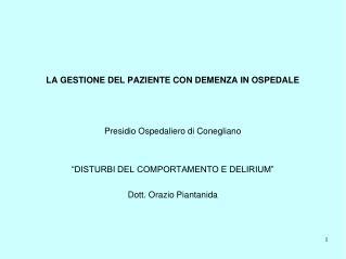 LA GESTIONE DEL PAZIENTE CON DEMENZA IN OSPEDALE Presidio Ospedaliero di Conegliano