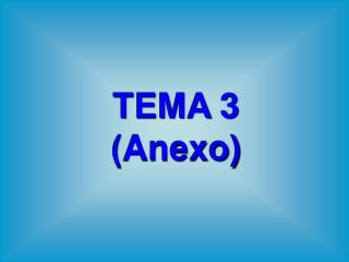 TEMA 3 (Anexo)