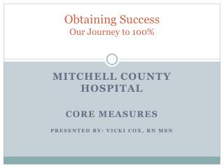 Obtaining Success Our Journey to 100%