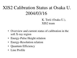 XIS2 Calibration Status at Osaka U. 2004/03/16