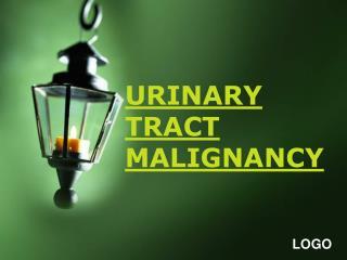 URINARY TRACT MALIGNANCY
