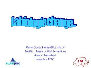 Marie-Claude.Blatter@isb-sib.ch  Institut Suisse de Bioinformatique  Groupe Swiss-Prot