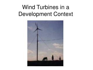 Wind Turbines in a Development Context