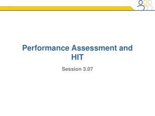 Performance Assessment and HIT