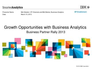 Growth Opportunities with Business Analytics Business Partner Rally 2013