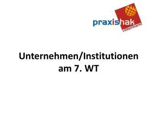 Unternehmen/Institutionen am 7. WT