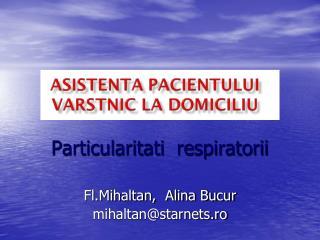 Particularitati  respiratorii Fl.Mihaltan,  Alina Bucur mihaltan@starnets.ro
