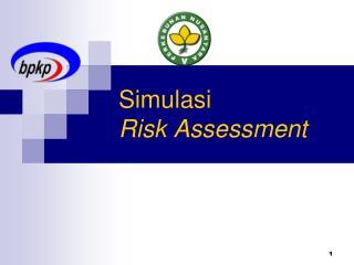 Simulasi  Risk Assessment