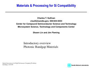 Materials & Processing for Si Compatibility