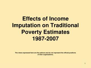 Effects of Income Imputation on Traditional Poverty Estimates 1987-2007