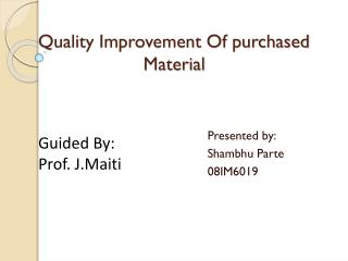 Quality Improvement Of purchased                     Material