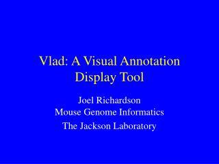 Vlad: A Visual Annotation Display Tool
