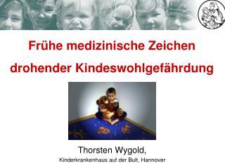 Thorsten Wygold, Kinderkrankenhaus auf der Bult, Hannover