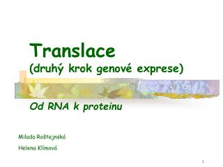 Translace (druh� krok genov� exprese)