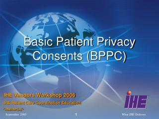 Basic Patient  Privacy  Consents (BPPC)