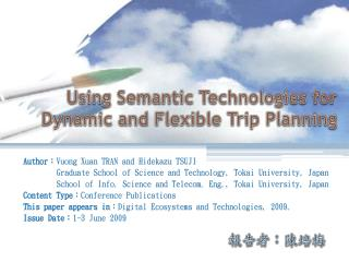 Using Semantic Technologies for Dynamic and Flexible Trip Planning