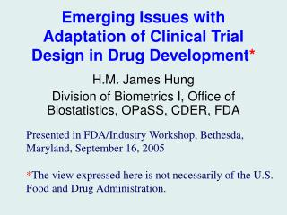 Emerging Issues with Adaptation of Clinical Trial Design in Drug Development