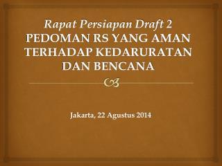 Rapat Persiapan Draft 2  PEDOMAN RS YANG AMAN TERHADAP KEDARURATAN DAN BENCANA