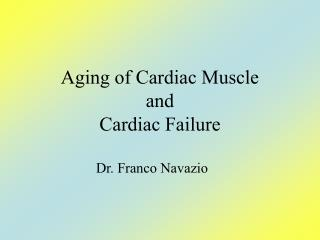 Aging of Cardiac Muscle  and  Cardiac Failure