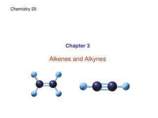 Chapter 3 Alkenes and Alkynes