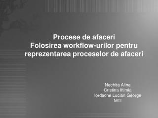 Procese de afaceri Folosirea workflow-urilor pentru reprezentarea proceselor de afaceri