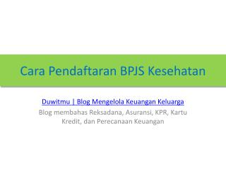 Cara Pendaftaran BPJS Kesehatan