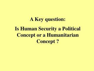 Human security and Humanitarian Interventions