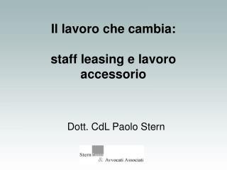 Il lavoro che cambia: staff leasing e lavoro accessorio