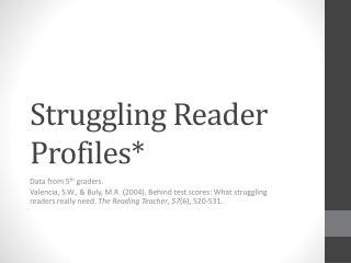 Struggling Reader Profiles*
