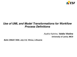 Use of UML and Model Transformations for Workflow Process Definitions