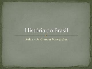 Hist�ria do Brasil