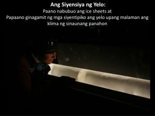 Ang Siyensiya ng Yelo : Paano nabubuo ang  ice sheets at