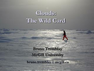 Clouds: The Wild Card