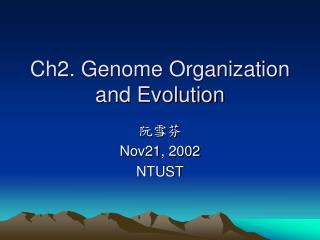 Ch2. Genome Organization and Evolution