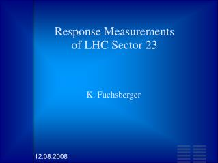 Response Measurements  of LHC Sector 23
