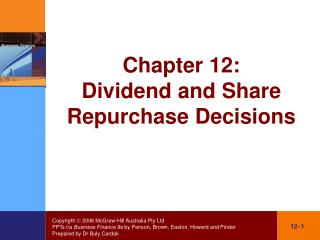 Chapter 12: Dividend and Share Repurchase Decisions