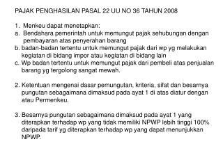 PAJAK PENGHASILAN PASAL 22 UU NO 36 TAHUN 2008 Menkeu dapat menetapkan: