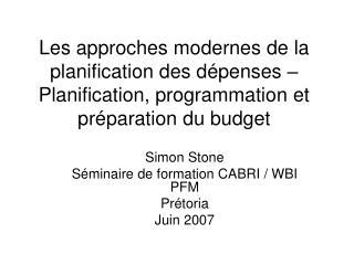 Simon Stone Séminaire de formation CABRI / WBI PFM  Prétoria  Juin 2007