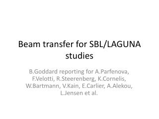 Beam transfer for  SBL /LAGUNA studies