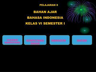 BAHAN AJAR BAHASA INDONESIA KELAS VI SEMESTER I